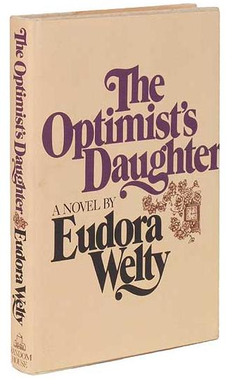 the optimists daughter a look at death The paperback of the the optimist's guide to letting go by amy e reichert at barnes & noble  the author of the coincidence of coconut cake unfolds a mother-daughter story told by three women whose time to reckon with a life-altering secret is  unable to communicate with her husband gina's worry that drew's death have left may.